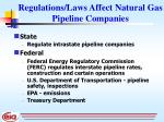 regulations laws affect natural gas pipeline companies
