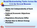 retail restructuring varies across the u s for several reasons