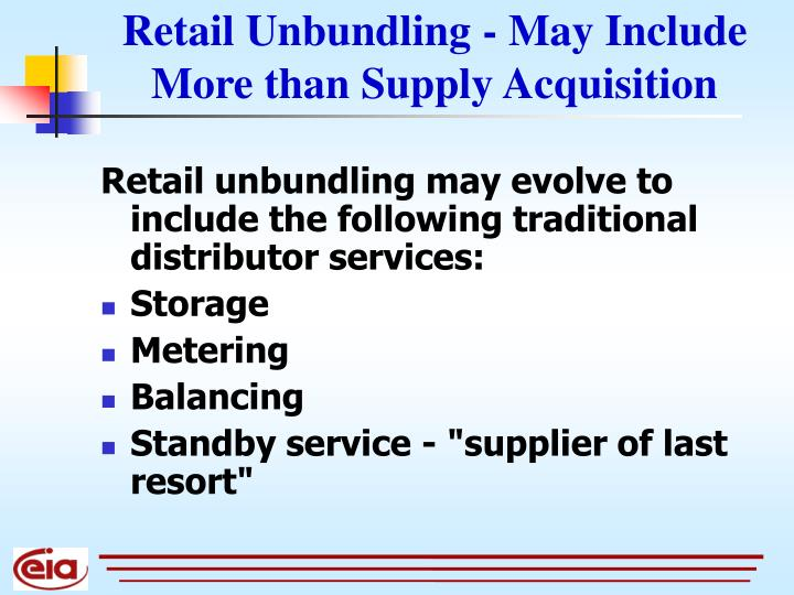 Retail Unbundling - May Include More than Supply Acquisition