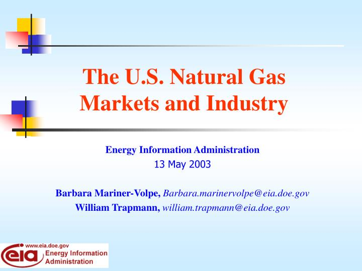 the u s natural gas markets and industry