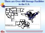 there are over 400 storage facilities in the u s