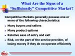 what are the signs of a sufficiently competitive market