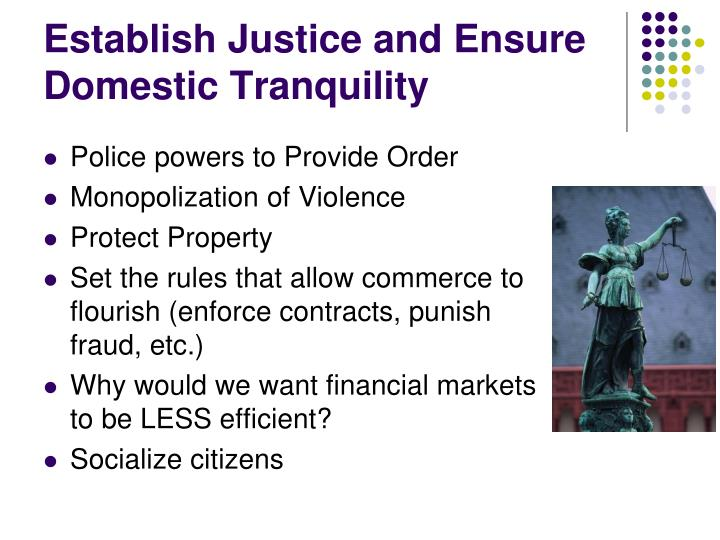 Establish Justice and Ensure Domestic Tranquility