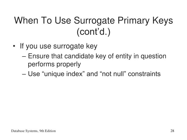 When To Use Surrogate Primary Keys (cont'd.)