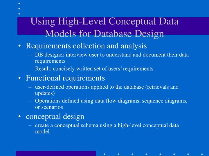 Using high level conceptual data models for database design