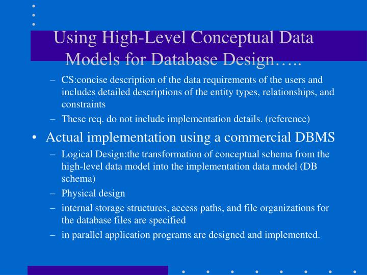 Using high level conceptual data models for database design1