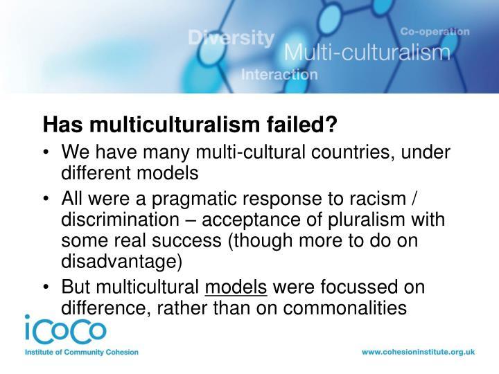 Has multiculturalism failed?
