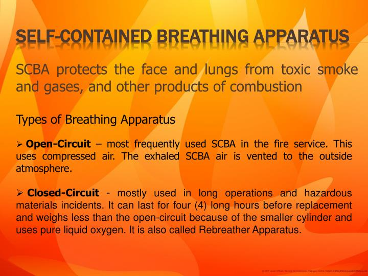SCBA protects the face and lungs from toxic smoke and gases, and other products of combustion