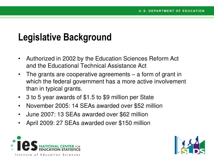 Authorized in 2002 by the Education Sciences Reform Act and the Educational Technical Assistance Act