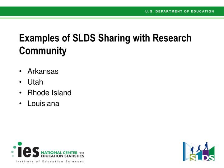 Examples of SLDS Sharing with Research Community