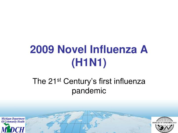 2009 Novel Influenza A (H1N1)