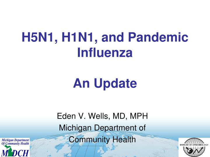 H5n1 h1n1 and pandemic influenza an update
