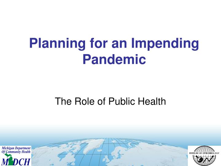 Planning for an Impending Pandemic
