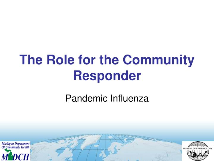 The Role for the Community Responder