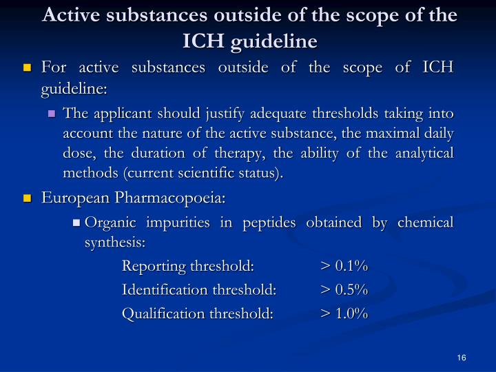 Active substances outside of the scope of the ICH guideline