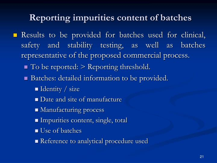 Reporting impurities content of batches