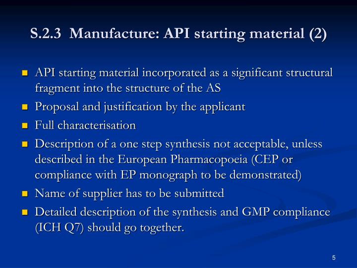 S.2.3  Manufacture: API starting material (2)