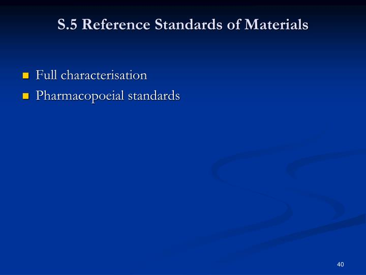 S.5 Reference Standards of Materials