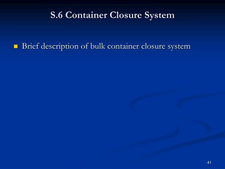 S.6 Container Closure System