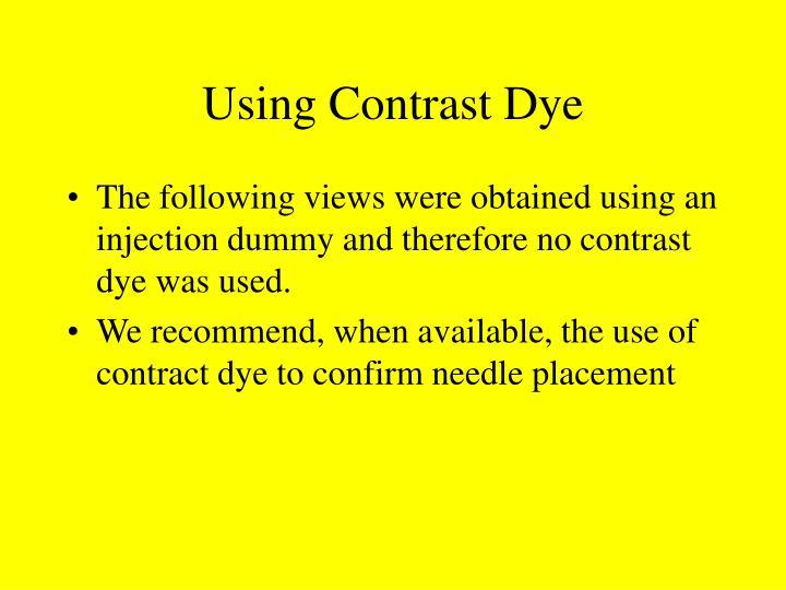 Using Contrast Dye