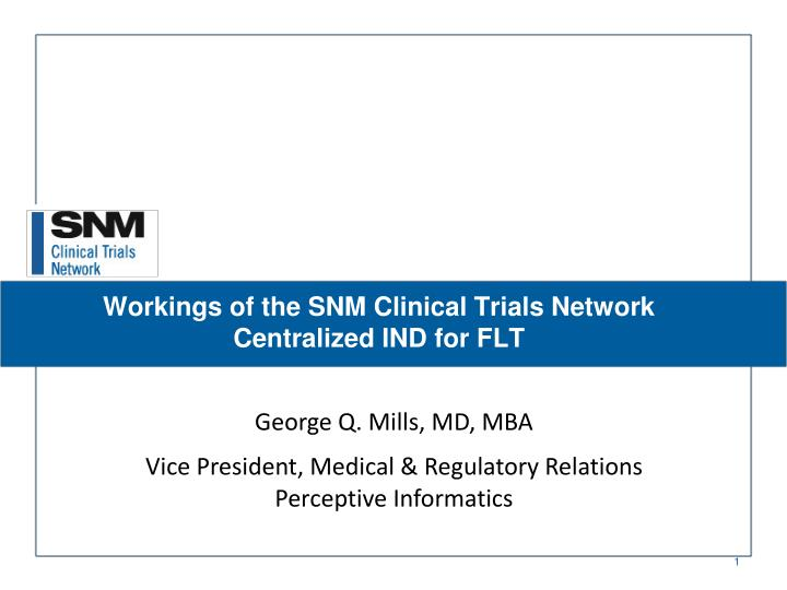 Workings of the SNM Clinical Trials Network Centralized IND for FLT
