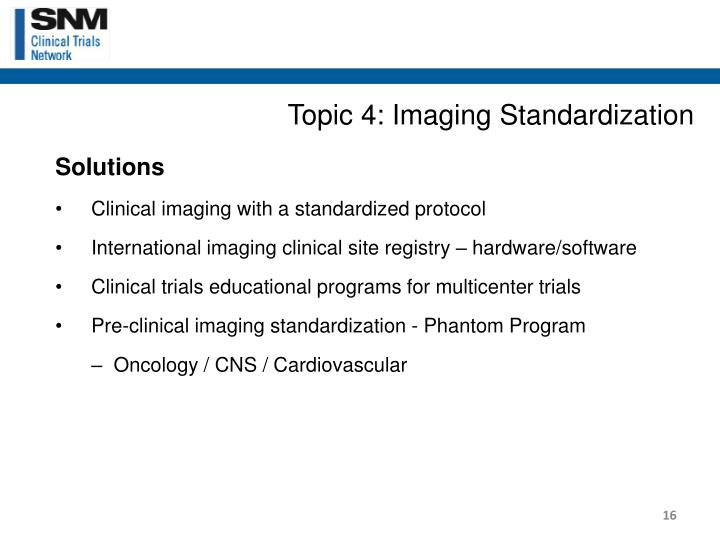 Topic 4: Imaging Standardization