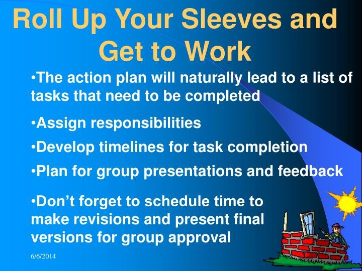 Roll Up Your Sleeves and Get to Work