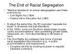 the end of racial segregation
