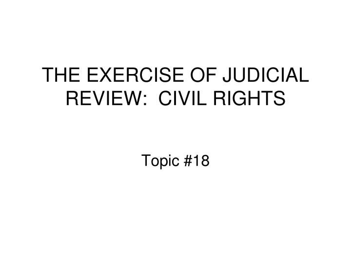 The exercise of judicial review civil rights