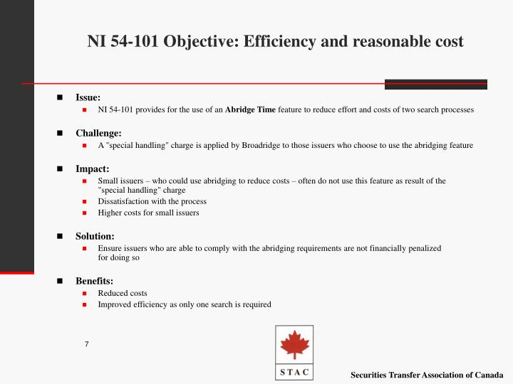 NI 54-101 Objective: Efficiency and reasonable cost