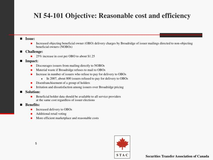 NI 54-101 Objective: Reasonable cost and efficiency