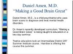 daniel amen m d making a good brain great