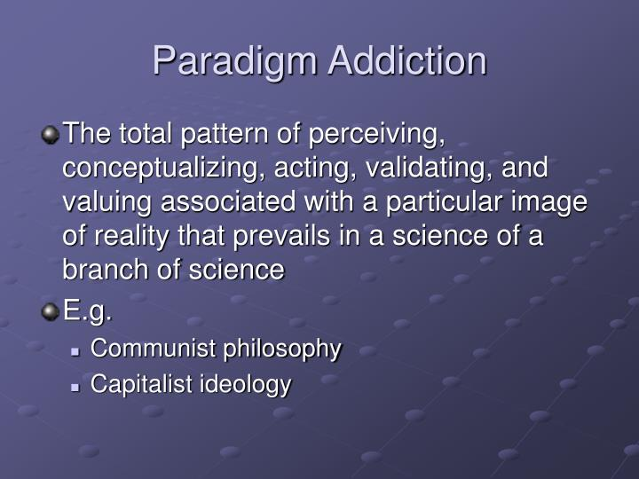 Paradigm Addiction