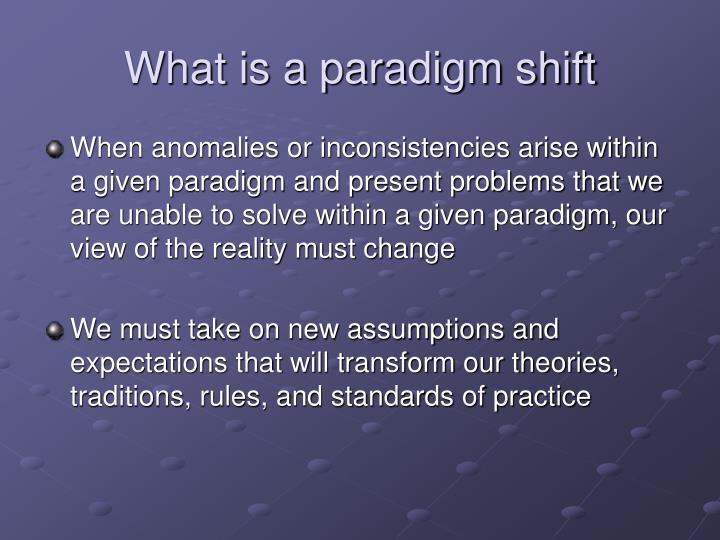 What is a paradigm shift