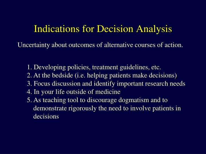 Indications for Decision Analysis