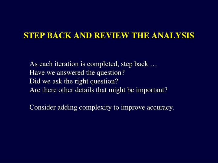 STEP BACK AND REVIEW THE ANALYSIS