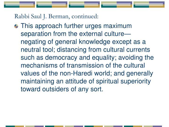 Rabbi Saul J. Berman, continued: