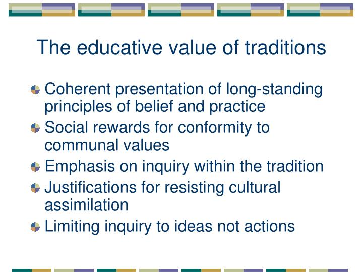 The educative value of traditions