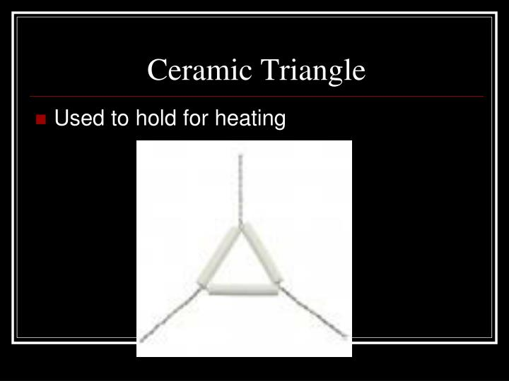 Ceramic Triangle