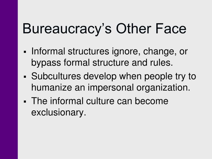 Bureaucracy's Other Face