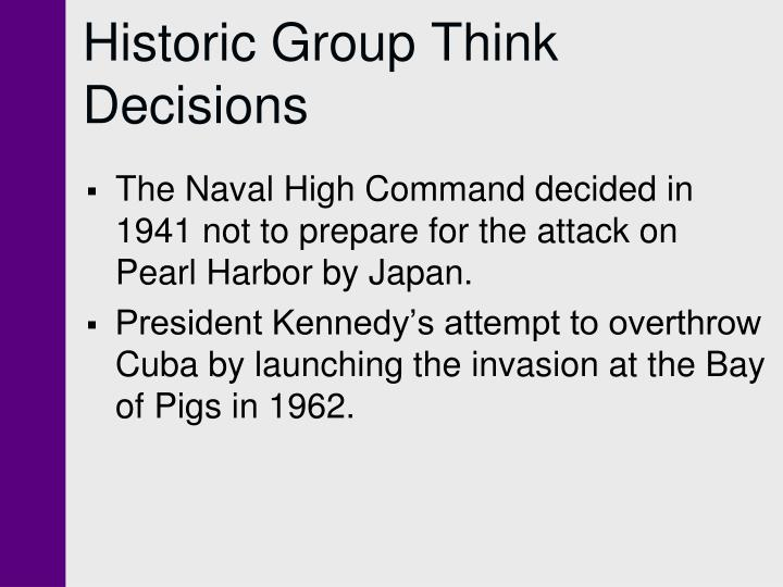 Historic Group Think Decisions
