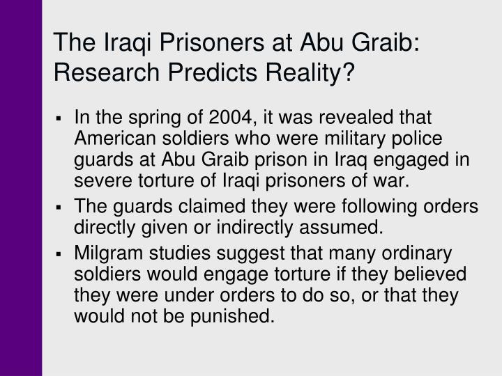 The Iraqi Prisoners at Abu Graib: Research Predicts Reality?