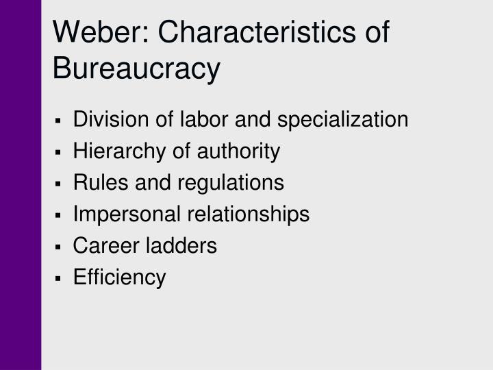 Weber: Characteristics of Bureaucracy