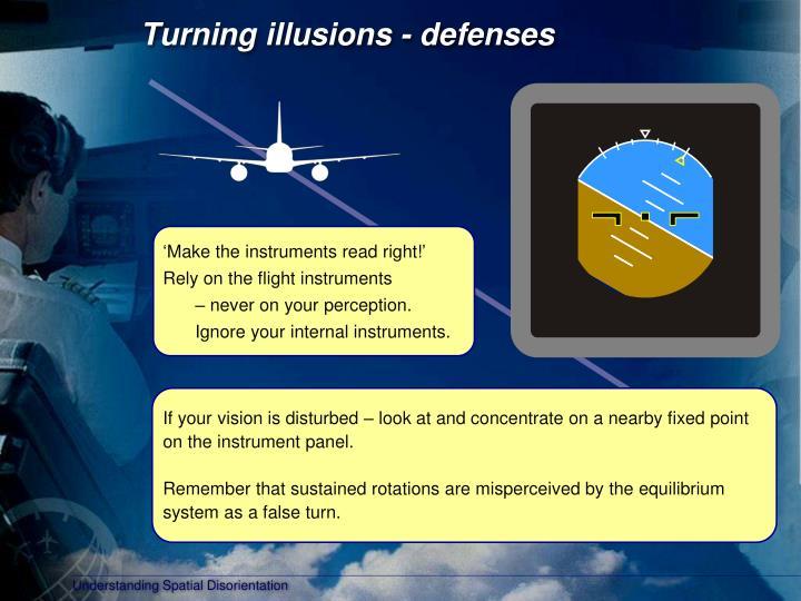 Turning illusions - defenses