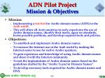 adn pilot project mission objectives
