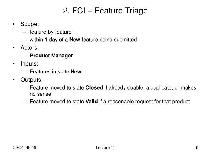 2. FCI – Feature Triage