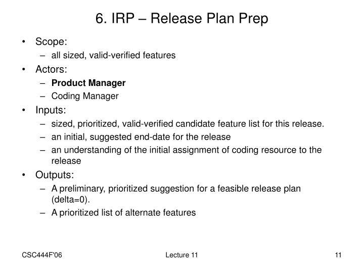 6. IRP – Release Plan Prep