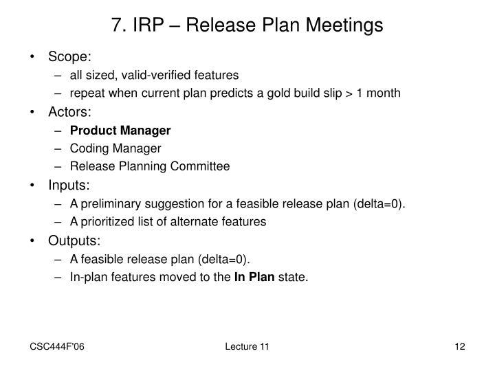 7. IRP – Release Plan Meetings