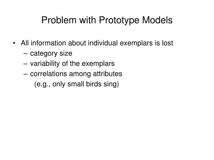 Problem with Prototype Models