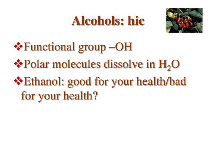 Alcohols: hic